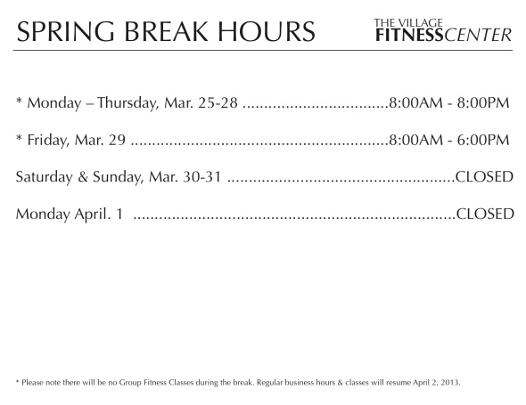 SPRING BREAK HOURS 2013+